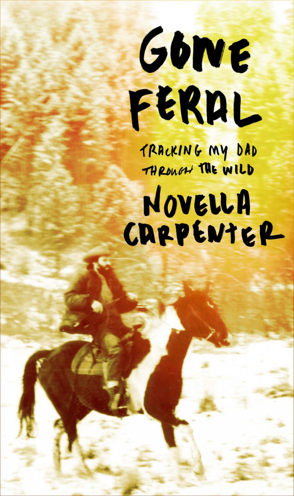 Gone Feral:Tracking My Dad Through the Wild by Novella Carpenter