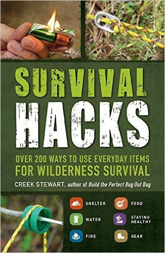 Survival Hacks by Creek Stewart