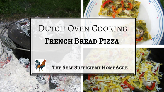 Dutch Oven Cooking – French Bread Pizza