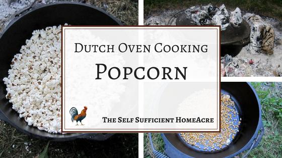 Dutch Oven Cooking – Popcorn!