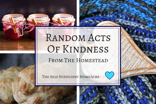 Random Acts of Kindness from the Homestead