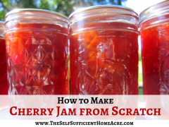How to Make Cherry Jam from Scratch- The Self Sufficient HomeAcre
