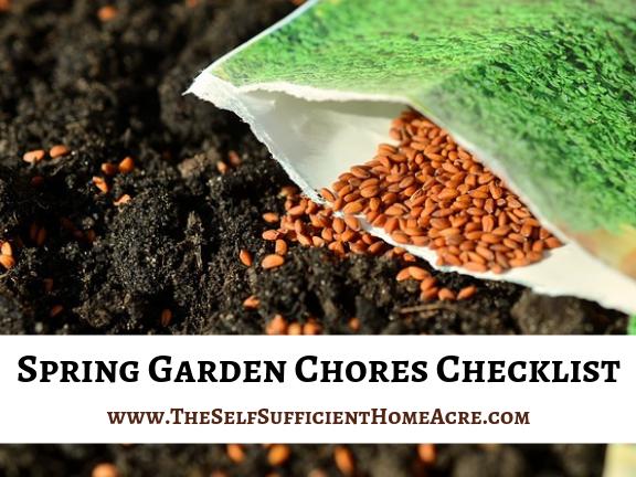 Spring Garden Chores Checklist - www.TheSelfSufficientHomeAcre.com