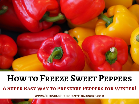 How to Freeze Sweet Peppers - Including 3 Different Methods of Blanching for Small to Large Batches... The Self Sufficient HomeAcre