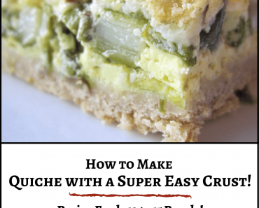 How to Make Quiche with a Super Easy Crust