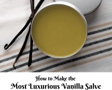 How to Make the Most Luxurious Vanilla Salve